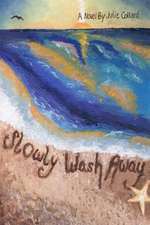 Slowly Wash Away