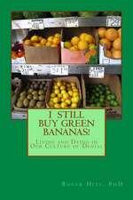I Still Buy Green Bananas