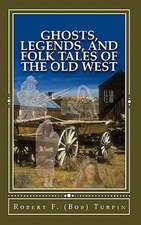 Ghosts, Legends, and Folk Tales of the Old West
