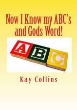 Now I Know My ABC's and Gods Word!