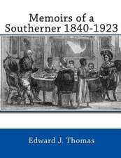 Memoirs of a Southerner 1840 -1923