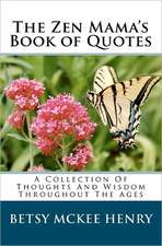 The Zen Mama's Book of Quotes