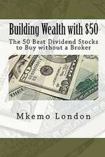 Building Wealth with $50