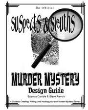 Suspects & Sleuth's Murder Mystery Design Guide