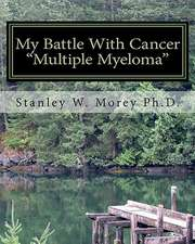 My Battle with Cancer