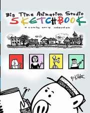 Big Time Animation Studio Sketchbook
