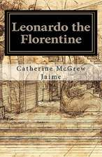 Leonardo the Florentine
