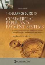 The Glannon Guide to Commercial Paper and Payment Systems:  Learning Commercial Paper and Payment Systems Through Multiple-Choice Questions and Analysi
