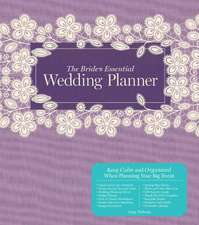 The Bride's Essential Wedding Planner:  Getting to the Altar and Surviving the Trip