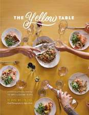 The Yellow Table:  110 Simple & Seasonal Recipes