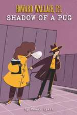 Shadow of a Pug (Howard Wallace, P.I., Book 2)