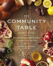 The Community Table: Recipes & Stories from the Jewish Community Center in Manhattan & Beyond