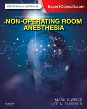 Non-Operating Room Anesthesia: Expert Consult - Online and Print