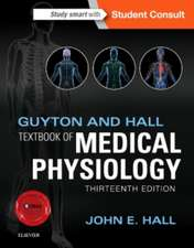 Guyton Fiziologie. Guyton and Hall Textbook of Medical Physiology: Ediția 13