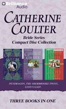 Catherine Coulter Bride CD Collection 3:  Pendragon, the Sherbrooke Twins, Lyon's Gate
