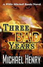 Three Bad Years