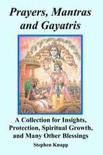 Prayers, Mantras and Gayatris