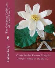 The Complete Collection of Bead Flowers