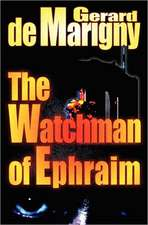 The Watchman of Ephraim:  Collected by Dcn Russ Lowe