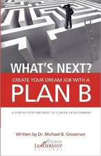 What's Next? Create Your Dream Job with a Plan B