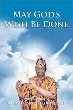 May God's Wish Be Done