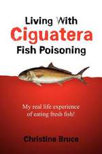 Living with Ciguatera Fish Poisoning