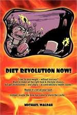 Diet Revolution Now