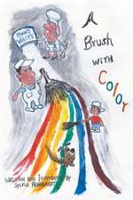 A Brush with Color:  Will This Be My Life Forever?