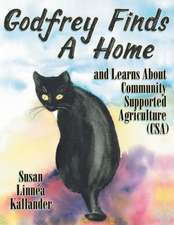 Godfrey Finds a Home and Learns about Community Supported Agriculture (CSA):  A True Story
