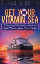 Get Your Vitamin Sea:  Everything You Need to Know or Didn't Want to Know about Cruises