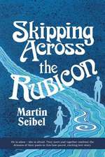 Skipping Across the Rubicon