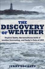 The Discovery of Weather: Stephen Saxby, the Tumultuous Birth of Weather Forecasting, and Saxby's Gale of 1869