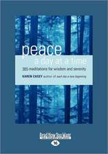 Peace a Day at a Time: 365 Meditations for Wisdom and Serenity (Large Print 16pt)