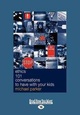 Ethics 101 Conversations to Have with Your Kids (Large Print 16pt)