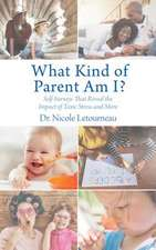 What Kind of Parent Am I?: Self-Surveys That Reveal the Impact of Toxic Stress and More