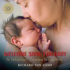 Welcome Song for Baby / Ni Nikamon 'Tawaw Nipepimis'