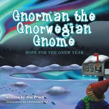 Gnorman the Gnorwegian Gnome - Hope for the Gnew Year:  The Five Cycles of Change