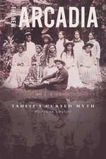 The New Arcadia - Tahiti's Cursed Myth