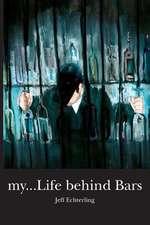 My...Life Behind Bars
