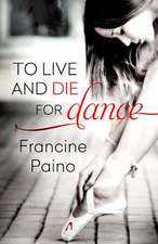 To Live and Die for Dance