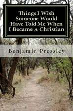 Things I Wish Someone Would Have Told Me When I Became a Christian