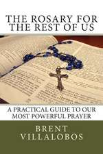 The Rosary for the Rest of Us