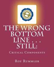 The Wrong Bottom Line . . . Still