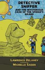 Detective Sniffer and the Mysterious Case of the Sphinx's Beard