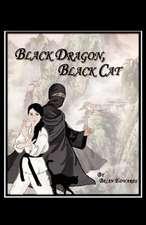 Black Dragon, Black Cat
