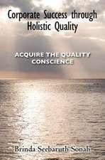 Corporate Success Through Holistic Quality