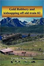 Gold Robbery and Kidnapping Off Old Train 82