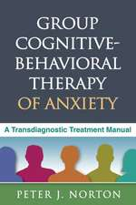 Group Cognitive-Behavioral Therapy of Anxiety:  A Transdiagnostic Treatment Manual
