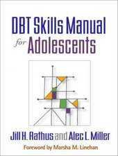 Dbt(r) Skills Manual for Adolescents:  Theory and Practice