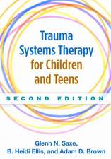 Trauma Systems Therapy for Children and Teens:  A Step-By-Step Guide to Key Strategies